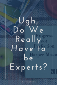do-we-really-have-to-be-experts