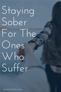 Stay sober for the ones who need to know that this is possible.
