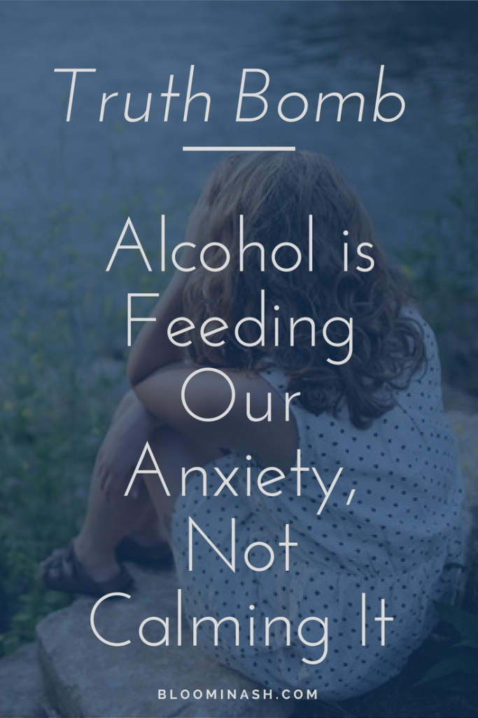 Alcohol is Feeding Our Anxiety, Not Calming It