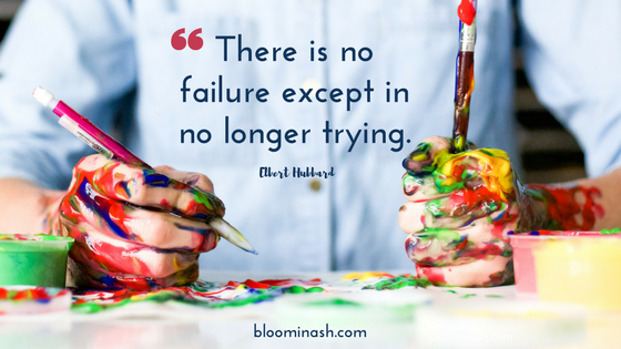There is no failure except in no longer trying - perfectionism