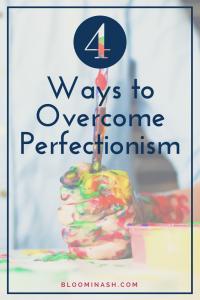 4-ways-overcome-perfectionism