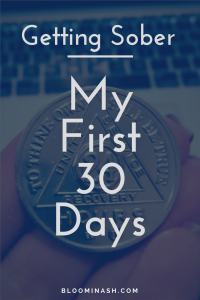 getting sober the first 30 days sober addiction recovery