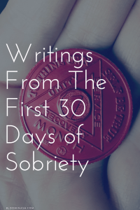 getting sober the first 30 days writings from early sobriety