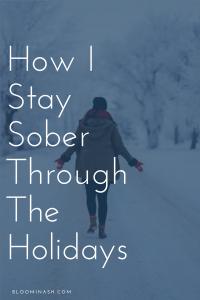 3 ways I stay sober through the holidays (plus bonus tips)