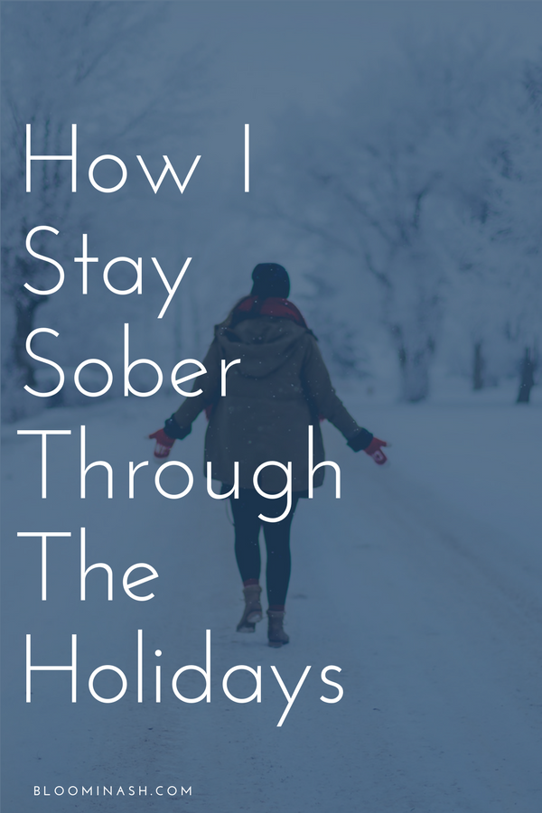 3 ways I stay sober through the holidays (plus bonus tips)