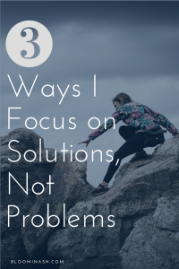 focus on solutions not problems, sobriety, getting sober, resilience in sobriety, keep showing up, stay sober