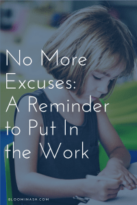 no more excuses: a reminder to put in the work