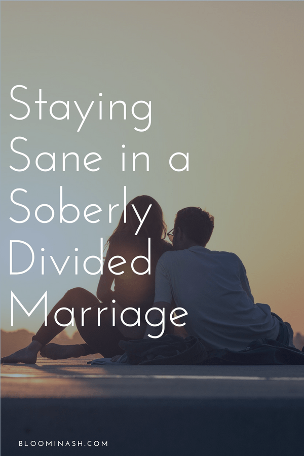 staying sane in a soberly divided marriage