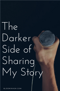 the darker side of sharing my sobriety story; bloominash