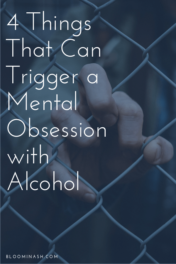 triggering alcohol cravings obsession bloominash